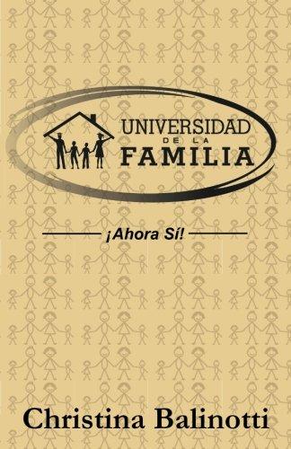 Universidad de la Familia: Ahora si  [Balinotti, Christina] (Tapa Blanda)