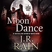 Moon Dance: Vampire for Hire, Book 1 | J. R. Rain