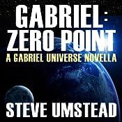 Gabriel: Zero Point: The FREE Prequel Novella: Evan Gabriel Trilogy | Steve Umstead