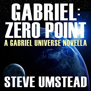 Gabriel: Zero Point: The FREE Prequel Novella Audiobook