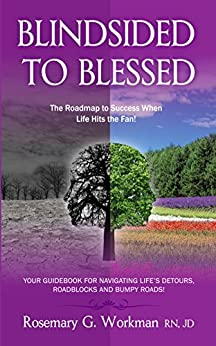 Blindsided to Blessed: The Roadmap to Success When Life Hits the Fan! by [Workman, Rosemary G]