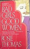 Bad Girls, Good Women, Rosie Thomas, 0553283944