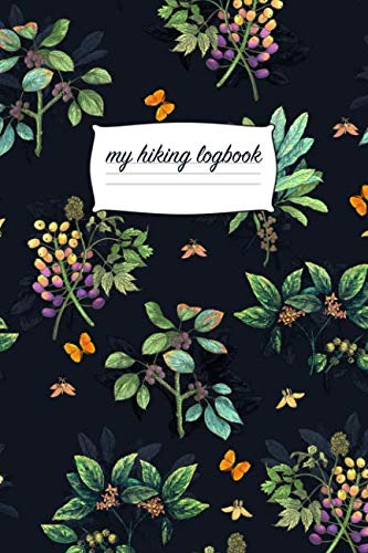 (My Hiking Logbook: Trail Journal for Hiker, With Prompts, Space to Sketch and Write, 6