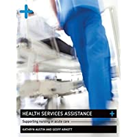 Health Services Assistance: Supporting Nursing in Acute Care