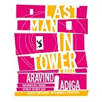 Last Man in Tower | Aravind Adiga