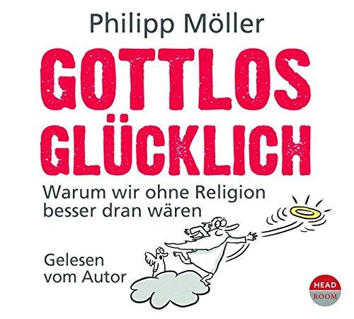 Gottlos Glücklich 4cds Amazonde Philipp Möller Bã¼cher