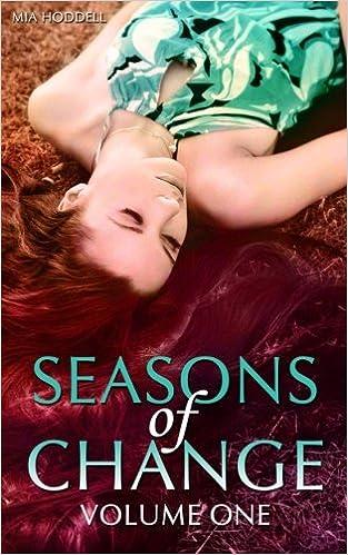 Seasons Of Change Volume One Mia Hoddell 9781503024564 Amazon