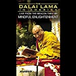 The Dalai Lama in America: Mindful Enlightenment |  His Holiness the Dalai Lama