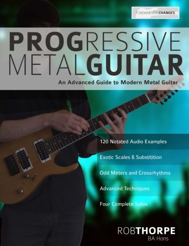 Modern Metal Guitar - Progressive Metal Guitar: An Advanced Guide to Modern Metal Guitar