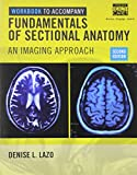 Workbook for Lazo's Fundamentals of Sectional Anatomy : An Imaging Approach, Lazo, Denise L., 1133960855