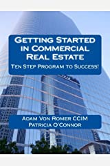 Getting Started in Commercial Real Estate Ten Step Program to Success! Paperback