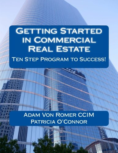 Getting Started in Commercial Real Estate Ten Step Program to Success! by CreateSpace Independent Publishing Platform