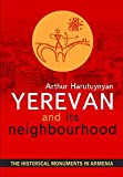 Yerevan and its neighbourhood (The Historical Monuments in Armenia)
