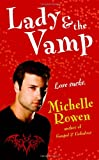 Lady and the Vamp, Michelle Rowen, 0446618632