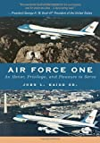 img - for Air Force One: An Honor, Privilege, and Pleasure to Serve book / textbook / text book