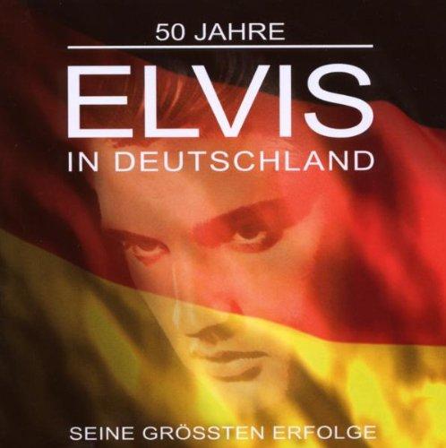 Elvis Presley - 50 Jahre Elvis In Deutschland-Seine Gr�ssten Erfolge - Zortam Music