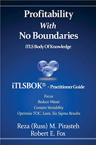 Profitability With No Boundaries: iTLSBOK® (iTLS Body Of Knowledge) Practitioner Guide - Optimizing TOC, Lean, Six Sigma Results ()