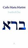 I verbi di Dio: Con riflessioni sui miracoli di Gesù e sul sogno di un'esistenza alternativa