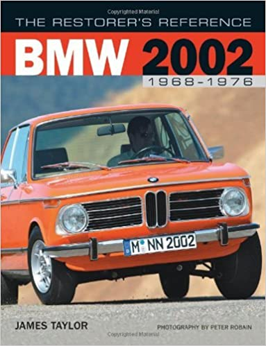 The Restorers Reference BMW 2002 1968-1976 by James Taylor (2013-02-16): Amazon.com: Books