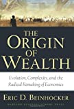 The Origin of Wealth, Eric D. Beinhocker, 157851777X