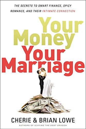Your Money, Your Marriage: The Secrets to Smart Finance, Spicy Romance, and Their Intimate Connection (Divorce And Marriage Money)