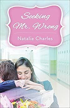 Seeking Mr. Wrong by [Charles, Natalie]