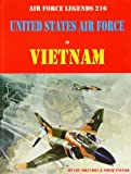 United States Air Force in Vietnam (Air Force Legends)