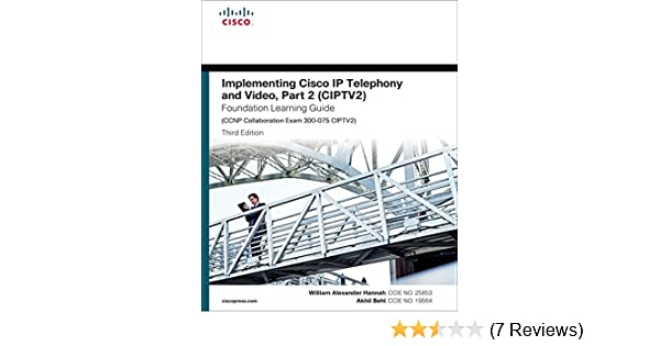 Implementing Cisco IP Telephony and Video, Part 2 (CIPTV2