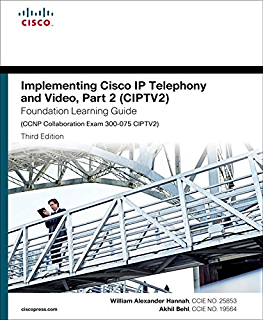 Amazon implementing cisco collaboration applications capps implementing cisco ip telephony and video part 2 ciptv2 foundation learning guide fandeluxe Images