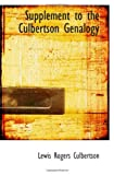 Supplement to the Culbertson Genalogy, Lewis Rogers Culbertson, 1113357037