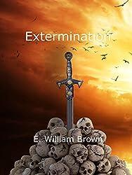 Extermination (Daniel Black, #3) - E. William Brown