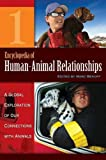 Encyclopedia of Human-Animal Relationships [4 Volumes]: A Global Exploration of Our Connections with Animals