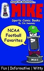 MIKE NCAA Football Favorites: Sports Comic Books (Favorites Series Book 10)