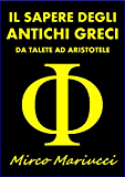 Il Sapere degli Antichi Greci (Italian Edition)