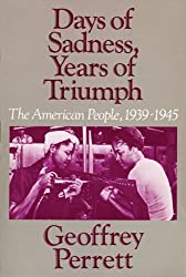 Days of Sadness, Years of Triumph (American People, 1939-1945)
