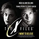 I Want to Believe: The X-Files, Book 8 | Max Allan Collins