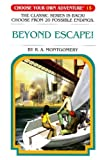 Beyond Escape!, R. A. Montgomery, 1933390662