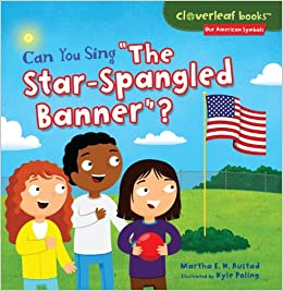 """,,TOP,, Can You Sing """"The Star-Spangled Banner""""? (Cloverleaf Books: Our American Symbols). ACERO accepted batalla joven built another 51Q-D7A8ruL._SX258_BO1,204,203,200_"""