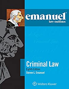 Emanuel Law Outlines for Criminal Law (Emanuel Law Outlines Series)