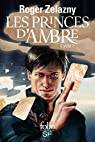 Les princes d'Ambre: Cycle 1 par Zelazny