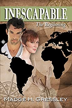 Inescapable ~ The Beginning by [Gressley, Madge H.]