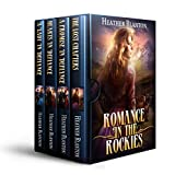 Romance in the Rockies Books 1, 2, & 3 PLUS The Lost Chapters--A Novella: Christian Historical Western Romances