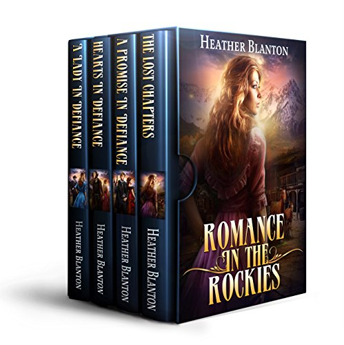 Romance in the Rockies Books 1, 2, & 3 PLUS The Lost Chapters--A Novella: Inspirational Historical Western Romances Box Set cover