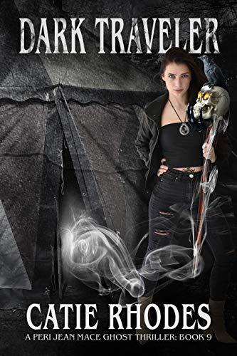 Dark Traveler (Peri Jean Mace Ghost Thrillers Book 9) ()