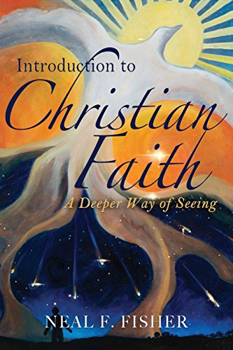 Introduction to Christian Faith: A Deeper Way of Seeing