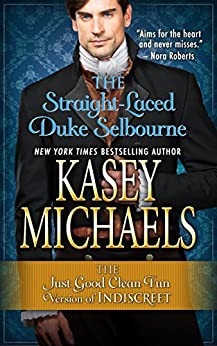 The Straight-Laced Duke Selbourne by [Michaels, Kasey]