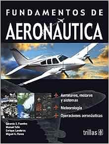 FUNDAMENTOS DE AERONAUTICA: GERARDO S. FUENTES: Amazon.com