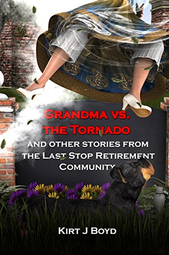 Grandma vs. the Tornado (The Last Stop Retirement Community Series Book 2)