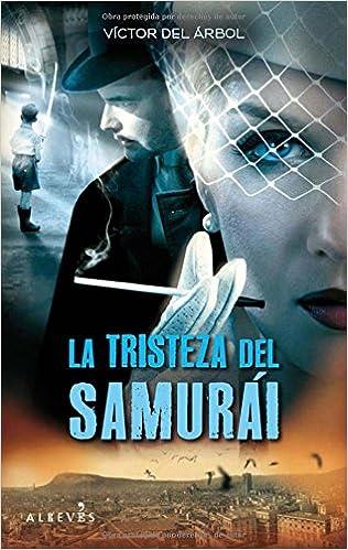 Amazon.com: La tristeza del samurái (Spanish Edition) (9788415098027): Víctor del Árbol: Books