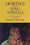 img - for Drawings of the Song Animals: New & Selected Poems (Garland Reference Library of the) book / textbook / text book